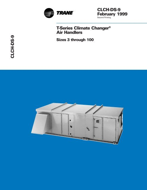 T-Series Climate Changer ® Air Handlers Sizes 3 through