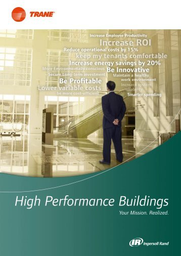 High Performance Buildings Your Mission. Realized. - Trane