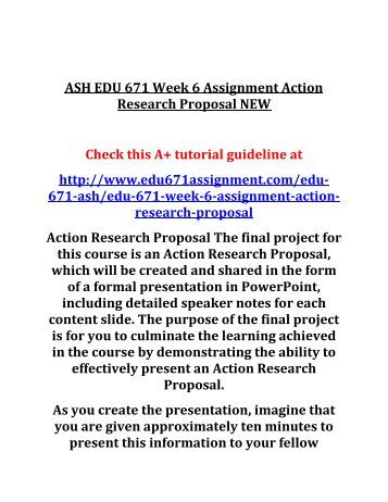 ASH EDU 671 Week 6 Assignment Action Research Proposal NEW