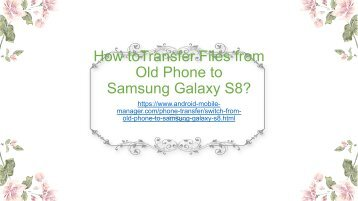 Transfer Files from Old Phone to Samsung Galaxy S8