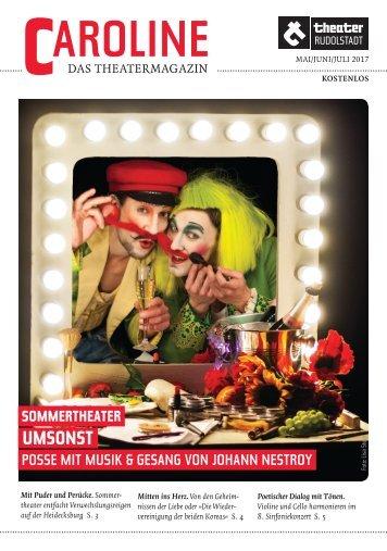 CAROLINE. Das Theatermagazin Mai/Juni/Juli 2017