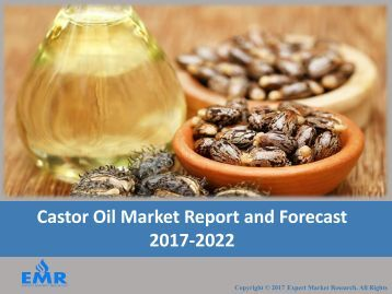 Castor Oil Market | Size | Share | Industry Report 2017-2022