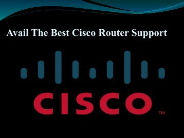 Avail The Best Cisco Router Support