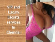 VIP and Luxury escorts services in Chennai