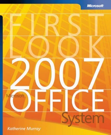 Microsoft Press First Look 2007 Microsoft Office System