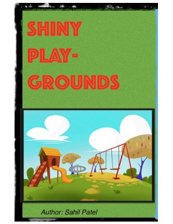 Zine Final Project - Shiny Playgrounds