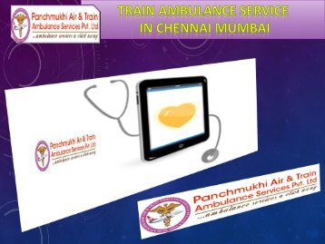 Panchmukhi  Train Ambulance in Services Chennai Mumbai