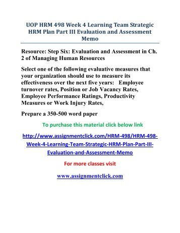UOP HRM 498 Week 4 Learning Team Strategic HRM Plan Part III Evaluation and Assessment Memo