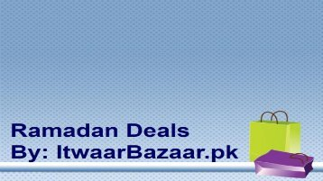 Itwaarbazaar.pk is launch Ramadan Deals from 1st Ramadan