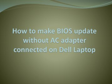 How To Make BIOS update Without AC adpter Connected On Dell Laptop