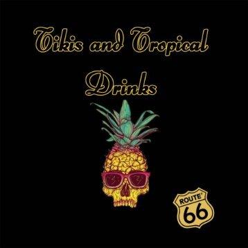 TIKIS AND TROPICAL DRINKS