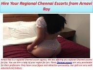 Hire Your Regional Chennai Escorts from Arnavi Roy