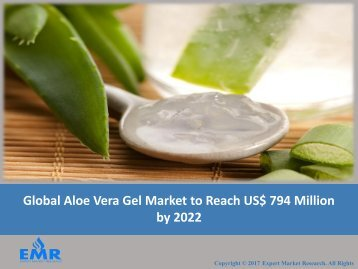 Global Aloe Vera Gel Market | Size | Share | Industry Report 2017-2022