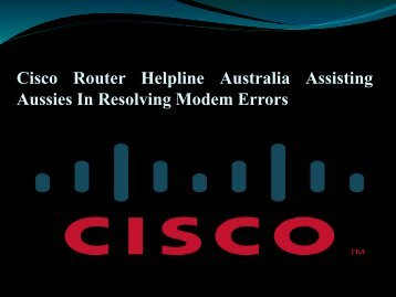 Cisco Router Helpline Australia Assisting Aussies In Resolving Modem Errors
