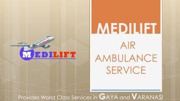 Medilift Provides Air Ambulance Service in Gaya: with Advanced Medical Facilities