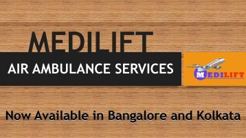 Medilift Air Ambulance Service in Bangalore – Available at Economic Package
