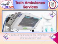 Get Low cost Train Ambulance Services from Delhi and Patna by Medilift