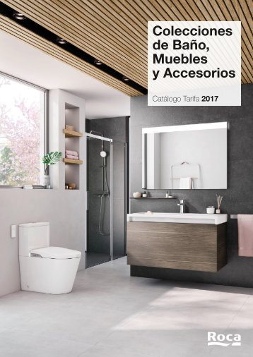 Catálogo Tarifa ROCA. Colecciones de Baño, Muebles y Accesorios 2017