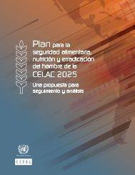 Plan para la seguridad alimentaria, nutrición y erradicación del hambre de la CELAC 2025: una propuesta para seguimiento y análisis