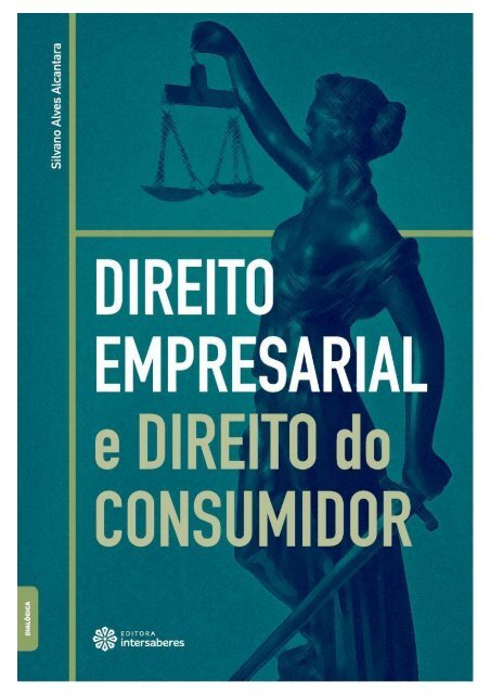 ALCANTARA, Silvano Alves. Direito Empresarial e Direito do Consumidor (2017)