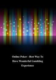 Online Poker - Best Way To Have Wonderful Gambling Experience