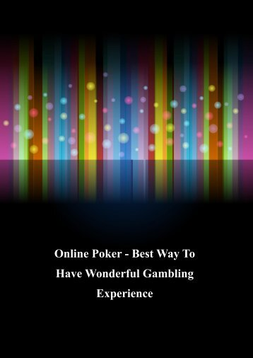 Online Poker - Best Way To Have Wonderful Gambling Experience