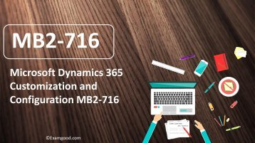 ExamGood MB2-716 Microsoft Dynamics 365 Customization and Configuration exam dumps
