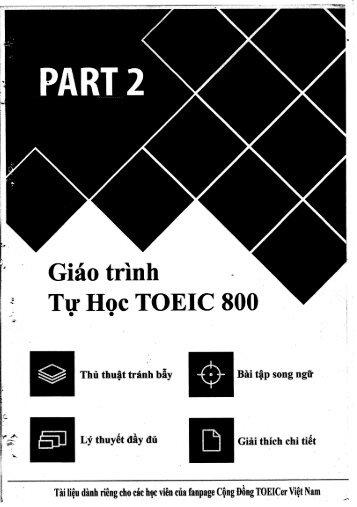 GIÁO TRÌNH TỰ HỌC TOEIC 800 PART 2 TÀI LIỆU DÀNH RIÊNG CHO HỌC VIÊN CỦA FANPAGE CỘNG ĐỒNG TOEICER VIỆT NAM
