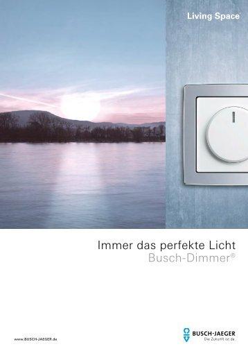 Immer das perfekte Licht Busch-Dimmer - Busch-Jaeger Elektro GmbH