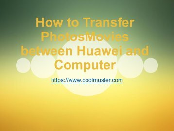 How to Transfer PhotosMovies between Huawei and Computer