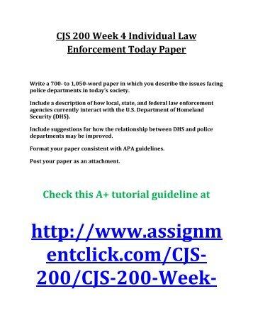 cjs law enforcement today week 4 View essay - cjs week 4 law enforcement today paper from cjs 200 at university of phoenix page 1 of 5 law enforcement today paper law enforcement today paper joel rodriguez august 10, 2014 cjs/200.