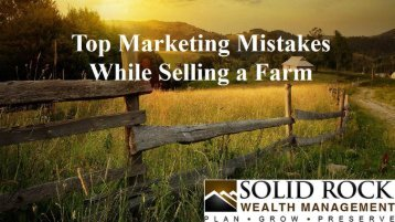 Top Marketing Mistakes While Selling a Farm