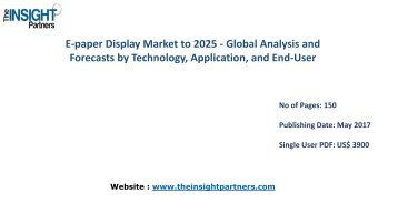 Worldwide E-paper Display Market Analysis & Trends 2016-2025: Market Trends and Key Developments |The Insight Partners