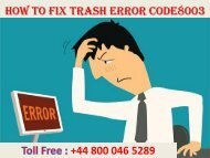 How to Fix  Trash Error code 8003 +44-800-046-5289 for Help