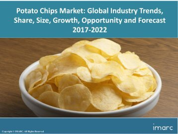 Potato Chips Market Share, Size, Trends and Industry Report 2017-2022