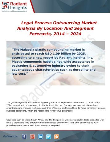 worldwide legal process outsourcing market 2014 The global market of legal process outsourcing (lpo) was estimated to be usd 1,085 million in 2012 -- and is expected to reach usd 8,5685 million by 2020, growing at a cagr of 296% from 2014 to 2020, according to a report published this month by san francisco-based grandview research.