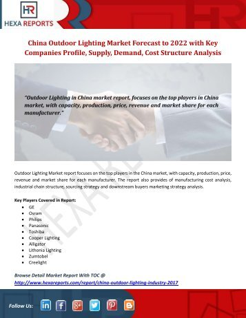 China Outdoor Lighting Market Forecast to 2022 with Key Companies Profile, Supply, Demand, Cost Structure Analysis