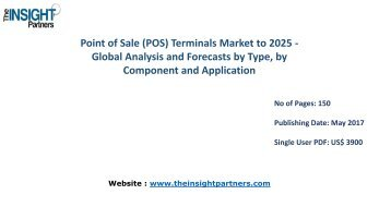 Point of Sale (POS) Terminals Market - Global Industry Analysis, Market Size, Share, Growth, Trends and Forecast, 2016 - 2025 |The Insight Partners