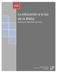 Abel Raúl Tec Kumul - La Educación a la Luz de la Biblia