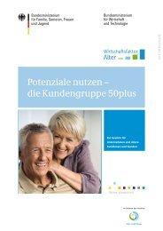 Potenziale nutzen – die Kundengruppe 50plus - Wirtschaftsfaktor Alter