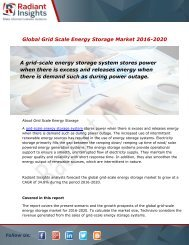 Global Grid Scale Energy Storage Market and Forecast Report to 2020:Radiant Insights, Inc