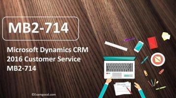 ExamGood MB2-714 Microsoft Dynamics CRM exam dumps questions