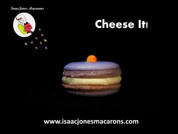 Cheese It! - Isaac Jones  Macarons