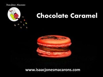 Chocolate Caramel - Isaac Jones  Macarons