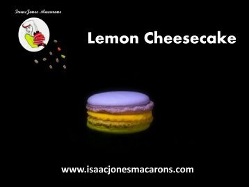 Lemon Cheesecake - Isaac Jones  Macarons