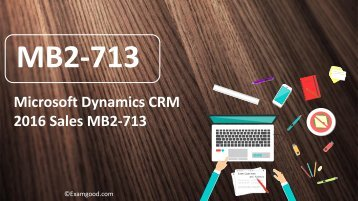 ExamGood MB2-713 Microsoft Dynamics CRM real exam dumps questions
