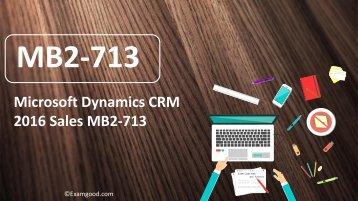 ExamGood MB2-713 Microsoft Dynamics CRM real exam dumps questions