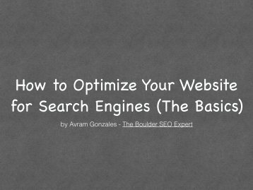 The Basics of Search Engine Optimization for Websites - by The Boulder SEO Expert