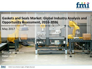 Gaskets and Seals Market to Grow at a CAGR of 5.4% Through 2026