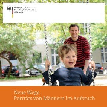 Neue Wege Porträts von Männern im Aufbruch - Bundesministerium ...